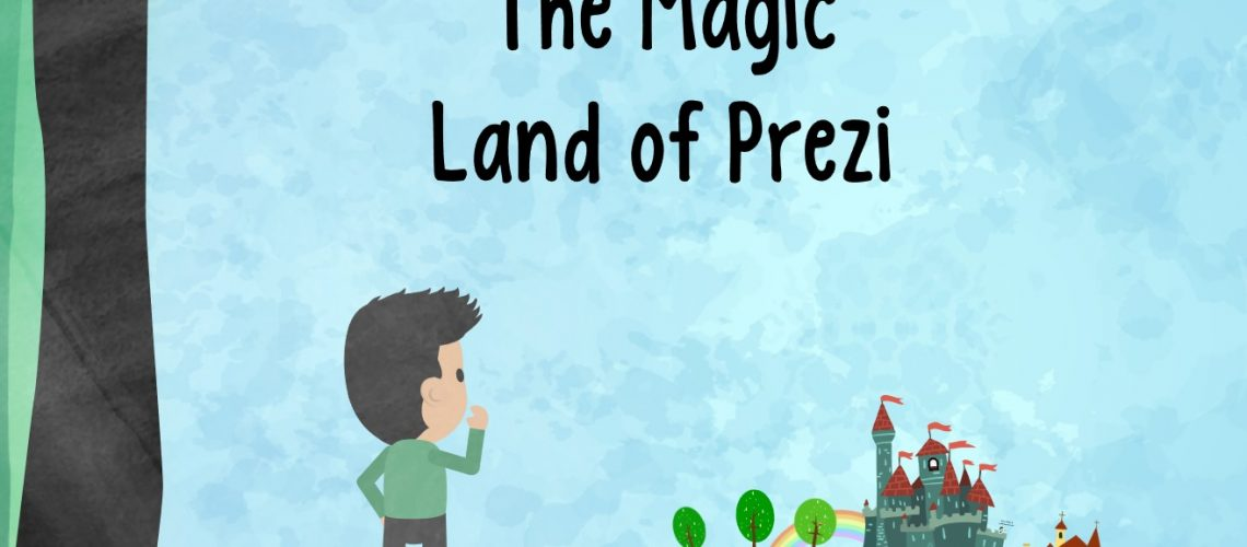The Magic Land of Prezi